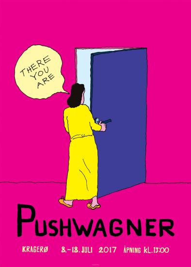 Pushwagner - Plakat - There you are (Kragerø 2017)