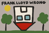 Todd Goldman - FRANK LLOYD WRONG