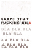 Andreas Lundberg - The bla bla-series - Carpe that fucking diem